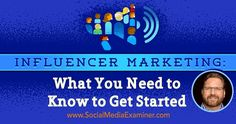 Influencer+Marketing:+What+You+Need+to+Know+to+Get+Started+