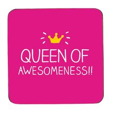 Queen Of Awesomeness Coaster Protect your surfaces and keep them clean in style with this flattering coaster from Happy Jackson! With the words 'QUEEN OF AWESOMENESS!' on a pink background, this co Pink Drinks, Drink Coasters, Online Gifts, Gifts For Her, Jackson, Queen, Words, Awesome, Happy