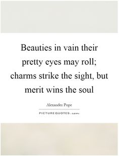 The Rape of the Lock, Alexander Pope English Restoration, Famous Book Quotes, Alexander Pope, Gandhi Quotes, French Quotes, Funny Tattoos, English Literature, The Little Prince, Pretty Eyes