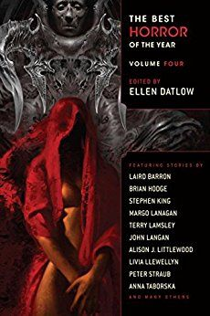 The Best Horror of the Year Vol 4 - Ellen Datlow Horror Fiction, Horror Books, Horror Themes, King Book, Thing 1, Best Horrors, Scary Stories, Human Emotions, Book Nooks