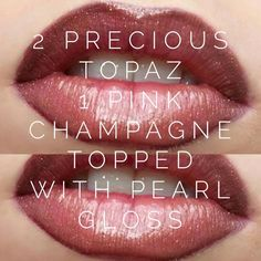 I love this combination! 2 layers precious topaz and 1 layer pink champagne lipsense. Pearl Gloss to seal!
