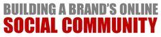 Building a Brand's Online Social Community