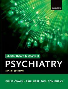Check out our New Products  Shorter Oxford Textbook of Psychiatry COD  AUTHOR:  Philip Cowen, Paul Harrison and Tom BurnsPublication date: 03.05.2013  Rs.1,995