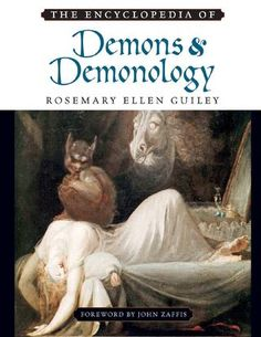 The Encyclopedia of Demons and Demonology Guiley Rosemary Occult Books, Witchcraft Books, Occult Art, Witchcraft Supplies, Folklore Stories, Pseudo Science, Magick Book, Demon Art, Angels And Demons