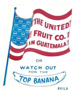 United Fruit Company used propaganda and other tactics in order to convince the United States. The US didn't need much convincing because of Central America's unstable past United Fruit Company, Barbara Kruger, Top Banana, Stage Play, Research Paper, The Beatles, Lesson Plans, The Unit, Cold War