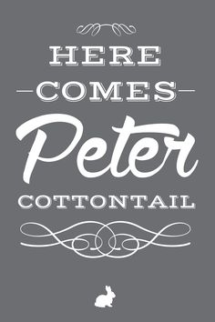 here.comes.peter.cottontail.20x30.grey