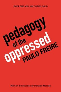 Pedagogy of the Oppressed, 30th Anniversary Edition by Paulo Freire, http://www.amazon.com/dp/0826412769/ref=cm_sw_r_pi_dp_a755qb0Q0D2YY