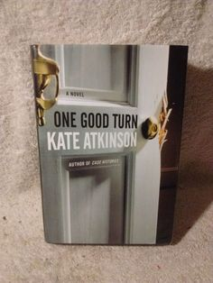 One Good Turn by Kate Atkinson (2006, Hardcover)