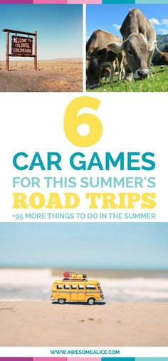 """Here's a list of 6 car games to play on this summer's road trips. Put these 101 activities on your summer bucket list and it will prevent your kids from being bored, and let them create memories that will last all the way to the first day of school when they're asked: """"What did you do this summer?"""""""