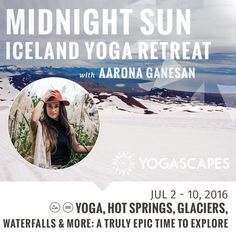July 2-10, 2016 Midnight Sun Iceland Yoga Retreat with Yogascapes