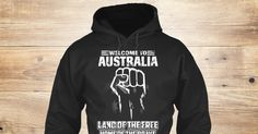 Welcome To Australia 05 Sweatshirt from Love Australia &lts , a custom product made just for you by Teespring. With world-class production and customer support, your satisfaction is guaranteed. - WELCOME TO AUSTRALIA LAND OF THE FREE HOME OF...