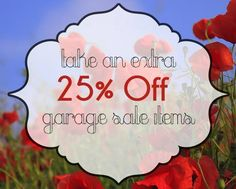 Did you miss out on our Garage Sale? Good news! We still have lots of great items, and until Aug. 31, they are an additional 25% off!