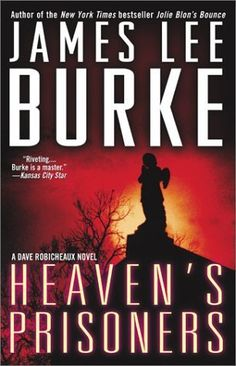Goodreads | Heaven's Prisoners (Dave Robicheaux, #2) by James Lee Burke - Reviews, Discussion, Bookclubs, Lists