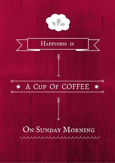 picture of sunday morning coffee | Happiness Is Sunday Morning Coffee Pictures, Photos, and Images for ...