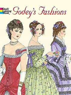 Godeys Fashions Coloring Book Dover Fashion By Ming Ju Sun
