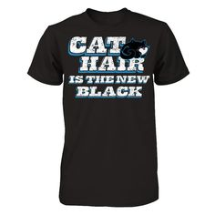 Cat Hair is the new Black T-Shirt All printing takes place in the USA. #Tshirt #fun #cathair #cat #PetShopOnline #StunningPresents Material…