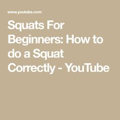 Squats For Beginners: How to do a Squat Correctly - YouTube
