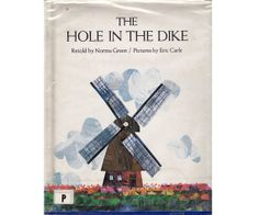 vintage kids Eric Carle book The Hole in the Dike, little Dutch boy saves town from flooding, Holland, Netherlands, great illustrations