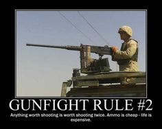 rules of gunfight Military Quotes, Military Humor, Military Life, Usmc Quotes, Army Life, Thing 1, Badass Quotes, The More You Know, Armed Forces