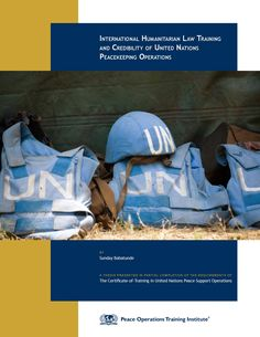 united nations peacekeeping forces | ... Law Training and Credibility of United Nations Peacekeeping Operations