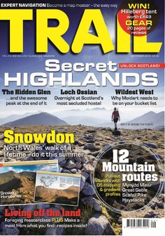 In this issue;  Unlock Scotland- Secret Highlands <ul>  	<li>The Hidden Glen</li>  	<li>Loch Ossian</li>  	<li>Wildest West</li> </ul> 12 Mountain routes- pull out hillwalks with OS mapping & gradient profiles  Living off the land> foraging masterclass PLUS make a meal from what you find: recipes inside!  Snowdon- walk of a lifetime, do it this summer  WIN Hilleberg tent worth £649  Also 20 pages of gear reviews