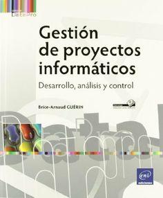 Gestión De Proyectos Informáticos - Desarrollo, Análisis Y Control:/ Brice-Arnaud Guerin,2012
