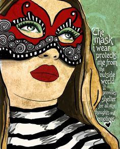 """""""La máscara que llevo me protege del mundo exterior esto proporciona el refugio para todos mis pensamientos y emociones""""mujer The Mask / original illustration ART Print SIGNED / by studio3ten, $20.00"""