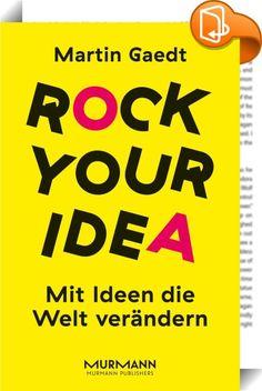 Rock Your Idea    :  Wie man ein Ideen-Rocker wird! Gute Ideen begeistern - doch wie wird man wirklich kreativ und wie kommt man auf eine zündende Idee? Martin Gaedt beschreibt den Rhythmus, mit dem man Ideen rockt, er erzählt von persönlichen Aha-Erlebnissen und von Misserfolgen. Und er provoziert, denn harmonische Systeme sind dumme Systeme. Kritik, Widerspruch und Neugier sind die Basis für gute Ideen - gepaart mit Humor, Überraschung und Risiko. Das Neue braucht Menschen, die lache...