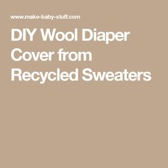 DIY Wool Diaper Cover from Recycled Sweaters