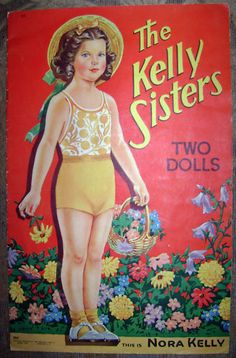 """Kelly Sisters"" paper doll.  All of the clothing included inside is from a Saalfield Shirley Temple paper dolls set dating from 1939 but the cover of the book was changed to illustrate two sisters – Nora Kelly and Kathleen Kelly.  The first recorded case of Upcycling....."