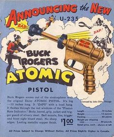 Buck Rogers Atomic Pistol. Love this poster.