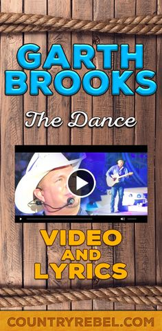 Garth Brooks - The Dance Lyrics and Country Music Video on Youtube from Country Rebel http://countryrebel.com/blogs/videos/17146907-garth-brooks-the-dance-live-watch