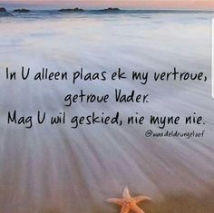 Inspirational Bible Quotes, Morning Prayers, Afrikaans, Tattoo Quotes, Literary Tattoos, Quote Tattoos, Inspiration Tattoos, Afrikaans Language
