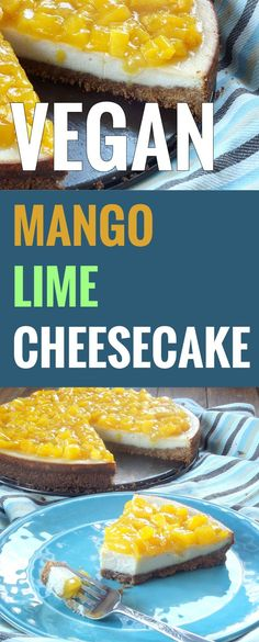 Vegan Cheesecake with Mango Lime Topping use a gluten free crust