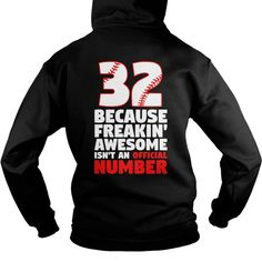 Baseball Because freakin awesome number 32 back T-Shirts, Hoodies, Sweaters
