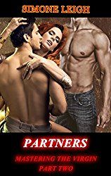 Partners: A Tale of Friendship and BDSM Erotic Romance (Mastering the Virgin Book 2)