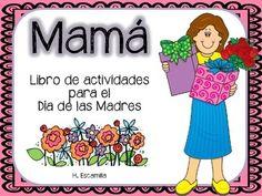 Contenido:  -Libro de actividades para el Día de las Madres  -Cupones para mamá  -Poema acróstico  -Carta a mamá