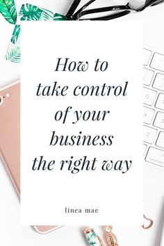 What does it mean to take control of your business... the right way? When growing your business you need to make sure that you have a path to profit. But more often than not, when you want to build your business it's easy to make dumb mistakes. Mistakes like spending time on things that don't make you money or doing work for free (eek)! Making more money and growing your business is built from good decision making. Click through to read this simple guide to make sure the decisions you make