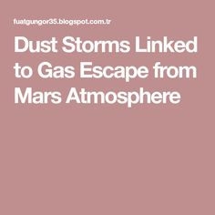 Dust Storms Linked to Gas Escape from Mars Atmosphere