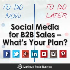 Social Media for B2B Sales- What's Your Plan?