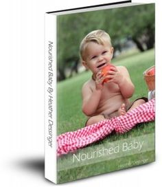 Nourished Baby is an e-book by Heather of Mommypotamus.com – it's an awesome resource that everyone needs to read; even if you are past raising babies or you aren't planning on having children, as a member of the human race we need to be educated on how our little humans should be nourished.