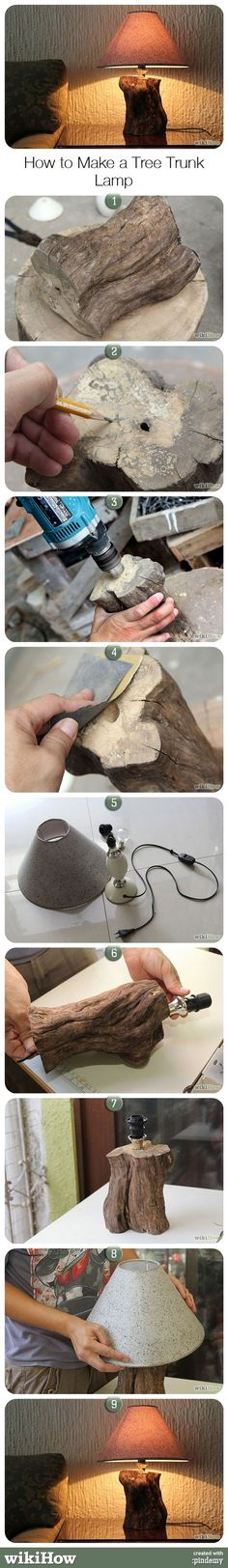 How to Make a Tree Trunk Lamp. Want a cool lamp for your home? Make use of a fallen tree and broken lamp shade to transform them into a beautiful decorative lighting piece for your living room.