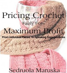 Pricing Crochet Fairly for Maximum Profit: get the inside scoop on how to price your crochet! Great advice!
