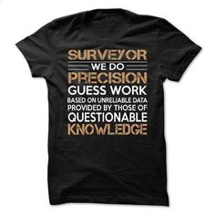 Surveyor - #shirt #custom dress shirts. I WANT THIS => https://www.sunfrog.com/LifeStyle/Surveyor-88891581-Guys.html?id=60505