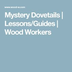Mystery Dovetails | Lessons/Guides | Wood Workers