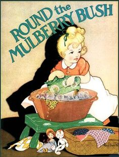 ROUND THE MULBERRY BUSH (1933) written by Marion McNeil; illustrated by Fern Bisel Peat.