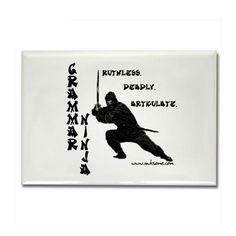 Ruthless. Deadly. Articulate.    Beware the grammar ninja.