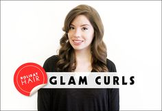 Holiday Hairstyles: Get Glam Curls for Your NextParty | Beauty High