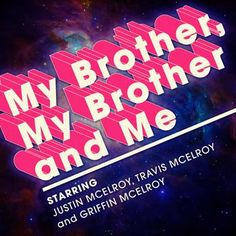 """My Brother, My Brother and Me podcast aka My-Bim-Bam! """" Kiss Your Dad Square on the Lips"""" lol"""