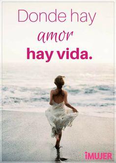 #Frases Donde hay #amor hay #vida.